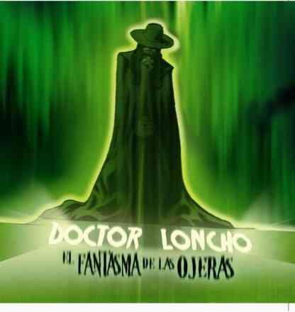 Doctor Loncho - El Fantasma de las Ojeras [2009] Loncho