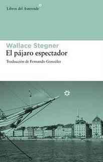 """""""El pájaro espectador"""" de Wallace Stegner 5"""