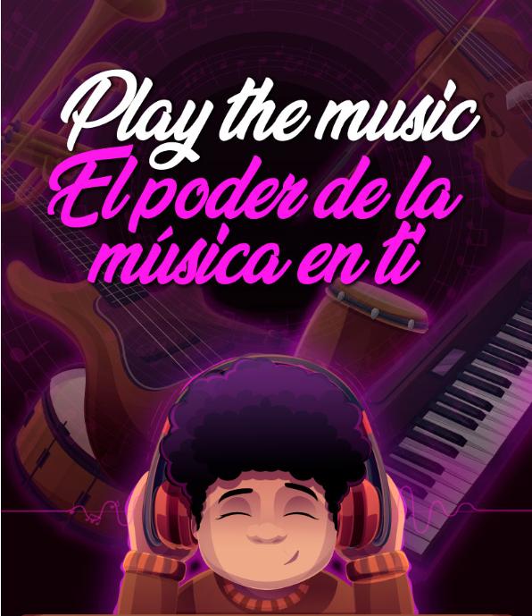 Play the music: Conoce el poder de la música en ti
